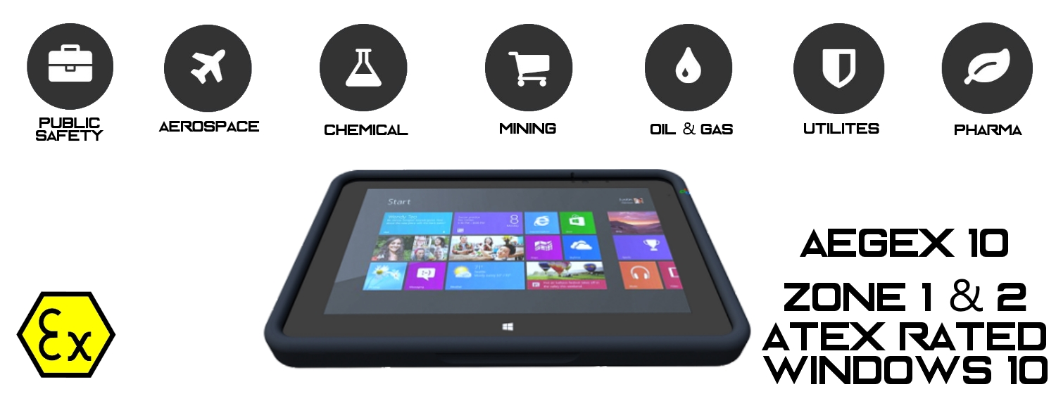 AEGEX 10 ATEX ZONE 1 and 2   Windows 10 rugged tablet